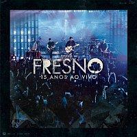 Fresno – Fresno 15 Anos ao Vivo