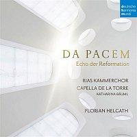 Capella de la Torre, Heinrich Schutz, RIAS Kammerchor, Florian Helgath – Da Pacem - Echo der Reformation