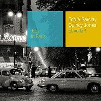 Eddie Barclay, Quincy Jones – Et voila !