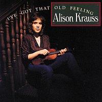 Alison Krauss – I've Got That Old Feeling