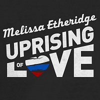 Melissa Etheridge – Uprising Of Love