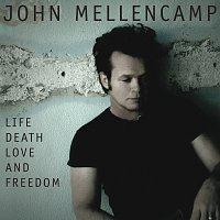 John Mellencamp – Life, Death, Love and Freedom