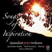 Queensland Pops Orchestra, Mirusia, Chris Fennessy, Jason Barry-Smith, Barrie Gott – Songs Of Inspiration