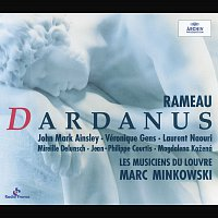 Chorus Of Les Musiciens Du Louvre, Les Musiciens du Louvre, Marc Minkowski – Rameau: Dardanus