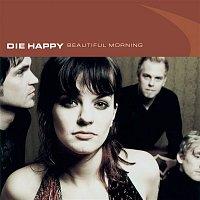 Die Happy – Beautiful Morning