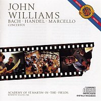 John Williams, Academy of St. Martin in the Fields, Georg Friedrich Händel, Kenneth Sillito – Bach, Handel, Marcello: Concertos