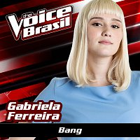 Gabriela Ferreira – Bang [The Voice Brasil 2016]