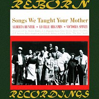 Alberta Hunter – Songs We Taught Your Mother (HD Remastered)