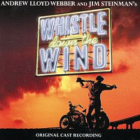 "Andrew Lloyd-Webber, ""Whistle Down the Wind"" Original Stage Cast – Whistle Down The Wind [Original Cast Recording]"