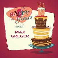 Max Greger – Happy Hours