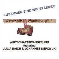 WIRTSCHAFTSWANDERUNG, Julia Raich, Johannes Nepomuk – Zusammen sind wir stärker (feat. Julia Raich & Johannes Nepomuk)