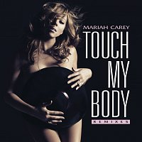 Mariah Carey – Touch My Body [Remixes]