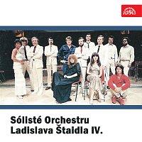 Ladislav Štaidl se svým orchestrem – Sólisté Orchestru Ladislava Štaidla IV.