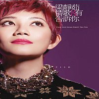 Fish Leong – What Love Songs Didn't Tell You