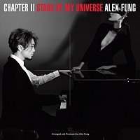 Alex Fung – Chapter II - Stars Of My Universe