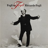 Riccardo Fogli – Fogli su fogli