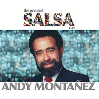 Andy Montanez – The Greatest Salsa Ever