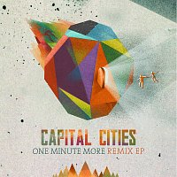 Capital Cities – One Minute More [Remix]