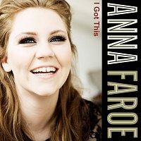 Anna Faroe – I Got This