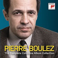 Anthony Britten, Dennis Wicks, Pierre Boulez, Claude Debussy – Pierre Boulez - The Complete Columbia Album Collection