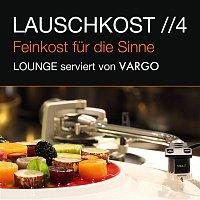 VARGO – Lauschkost 4 - Feinkost fur die Sinne - Lounge serviert von VARGO