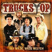 Truck Stop – Der wilde, wilde Westen