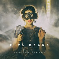 Diva Baara – Jen pro jednou