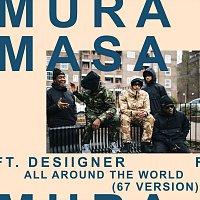 Mura Masa, Desiigner, 67 – All Around The World [67 Version]