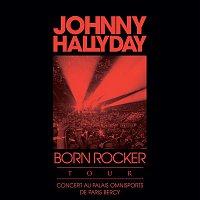 Born Rocker Tour (Concert au Palais Omnisports de Paris Bercy) [Live]