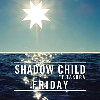 Shadow Child, Takura – Friday (feat. Takura)