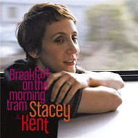 Stacey Kent – Breakfast On The Morning Tram