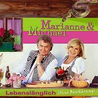 Marianne & Michael – Lebenslanglich (ohne Bewahrung)
