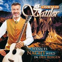 Oswald Sattler – Wenn es Nacht wird in den Bergen