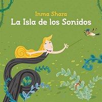 Inma Shara – La Isla De Los Sonidos