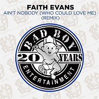 Faith Evans – Ain't Nobody (Who Could Love Me) [Remix]