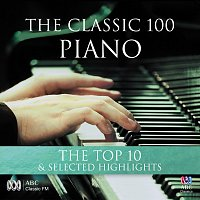Různí interpreti – The Classic 100: Piano – The Top 10 & Selected Highlights