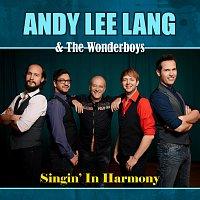 Andy Lee Lang & The Wonderboys – Singin' In Harmony