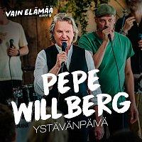 Pepe Willberg – Ystavanpaiva (Vain elamaa kausi 9)