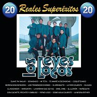 Los Reyes Locos – 20 Reales Super Exitos