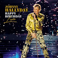 Johnny Hallyday – Happy Birthday Live [Live]