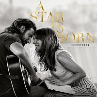 Lady Gaga, Bradley Cooper – A Star Is Born Soundtrack [Without Dialogue]