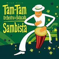Tam - Tam Orchestra & Tam -Tam Batucada – Sambista