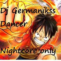 Dj Germanikss Dancer – Nightcore only