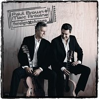 Marc Antoine & Paul Brown – Foreign Exchange