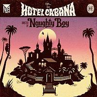 Naughty Boy – Hotel Cabana