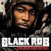 Black Rob – The Black Rob Report