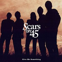 Scars On 45 – Give Me Something EP