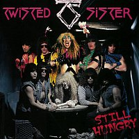 Twisted Sister – Still Hungry