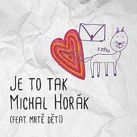 Michal Horák – Je to tak (feat. mrtě dětí)
