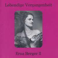 Erna Berger – Lebendige Vergangenheit - Erna Berger (Vol.2)